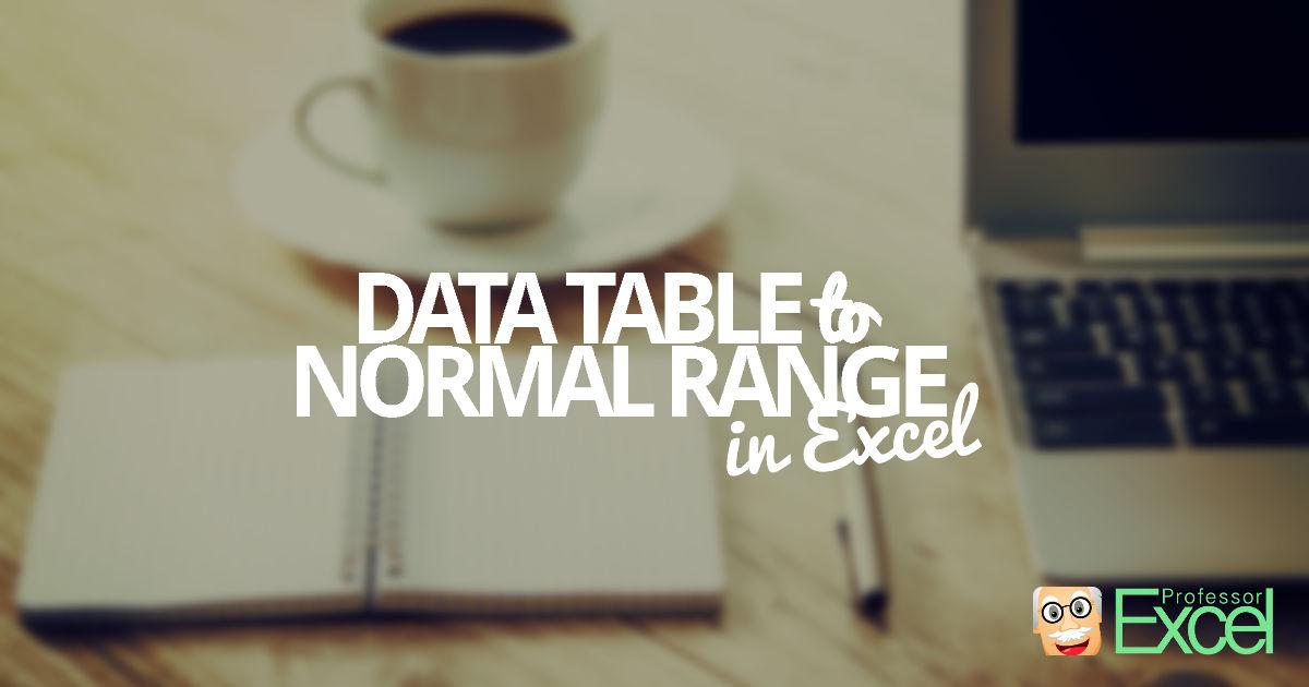 data, table, data table, excel, convert, normal range