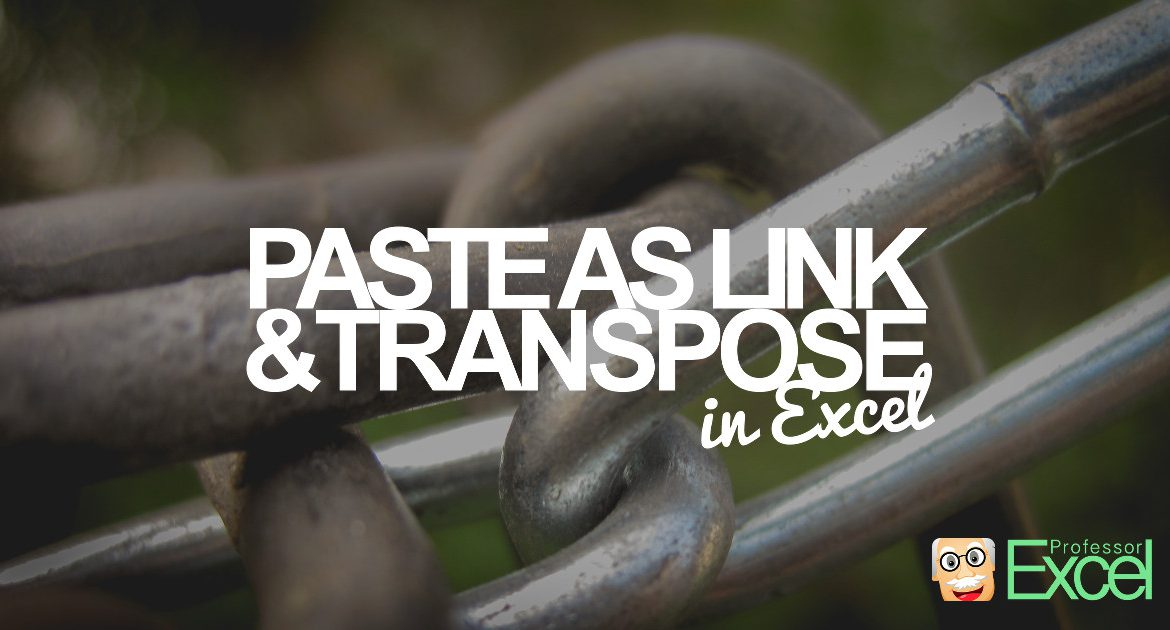 excel, paste, tranpose, link, cells