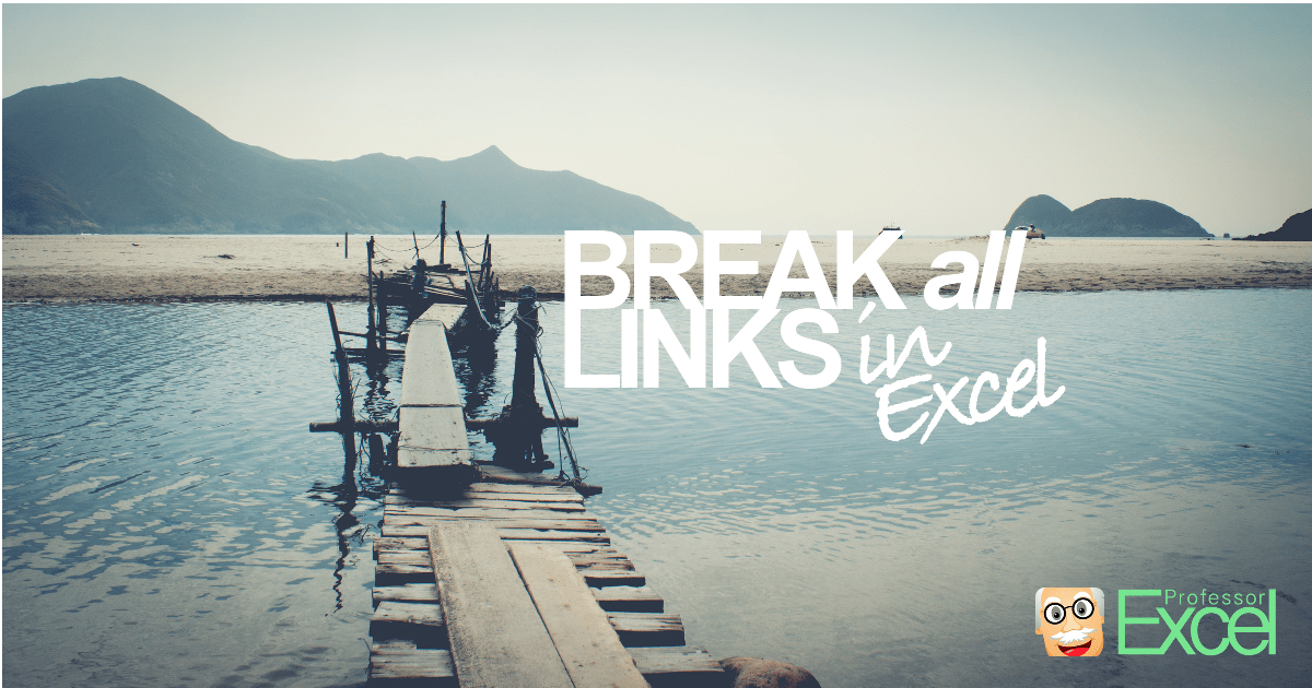 break, links, hyperlinks, pivot, data validation, remove, conditional, formatting, excel