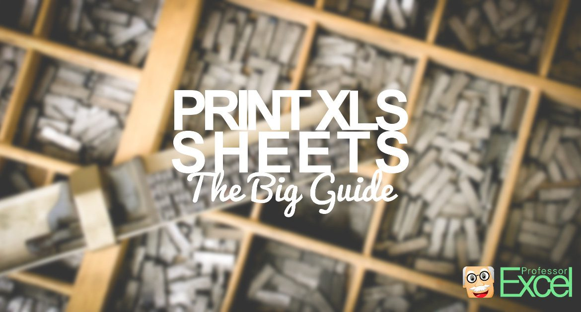 print, excel, sheets, worksheets, printout, page, layout, guide
