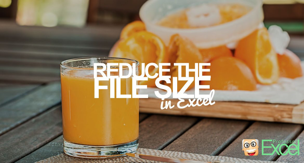 Reduce the File Size of Your Excel Workbook with 7 Easy