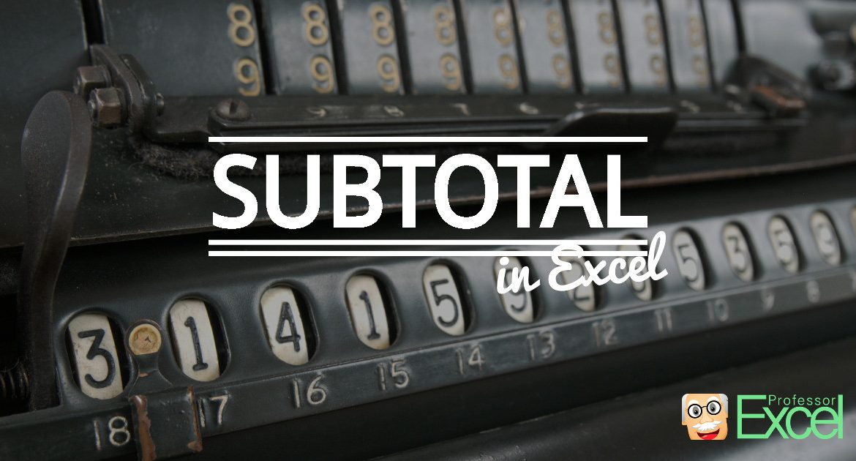 subtotal, excel, guide, tutorial