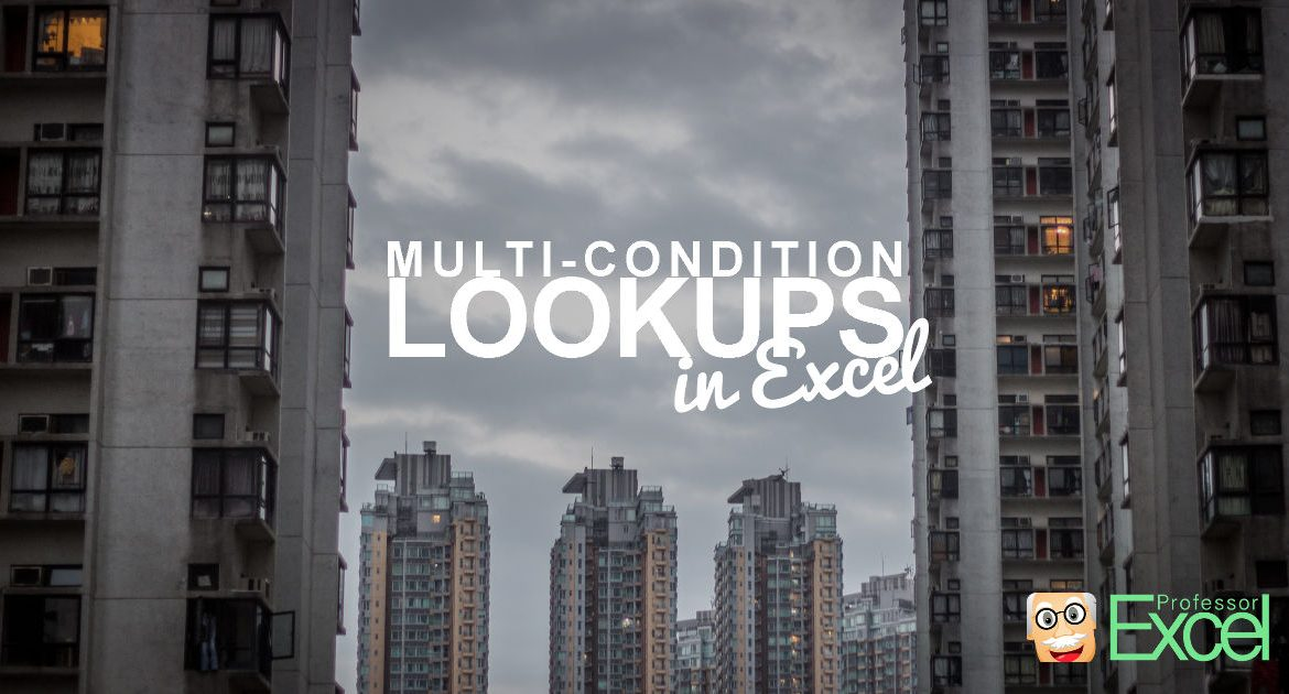Multi-Condition Lookups in Excel