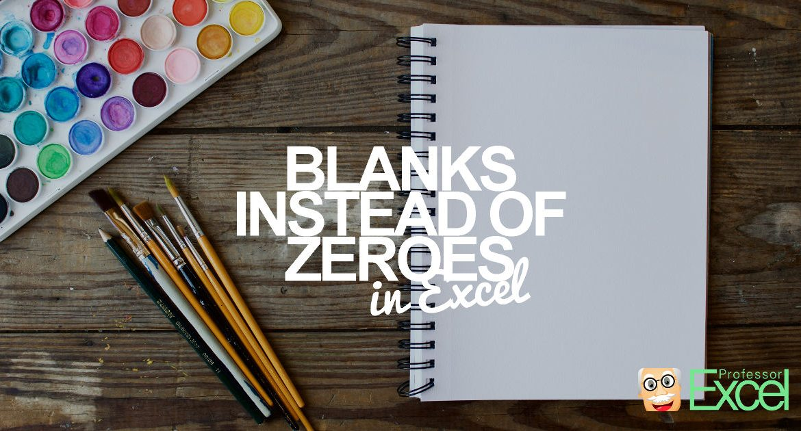 Blank Cells Instead of Zeroes in Excel Formulas: 3 Easy Options