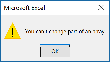 "Error message ""You can't change part of an array formula""."
