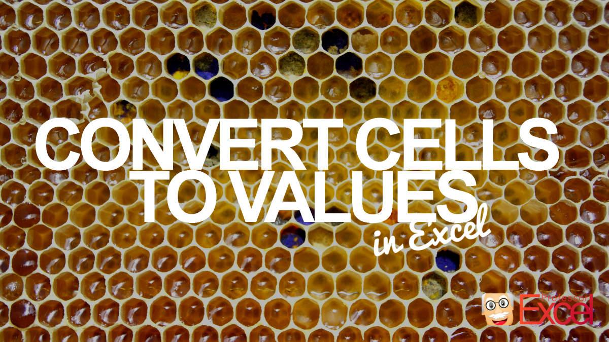 Convert Formula Cells to Values.